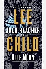 Blue Moon: A Jack Reacher Novel Kindle Edition