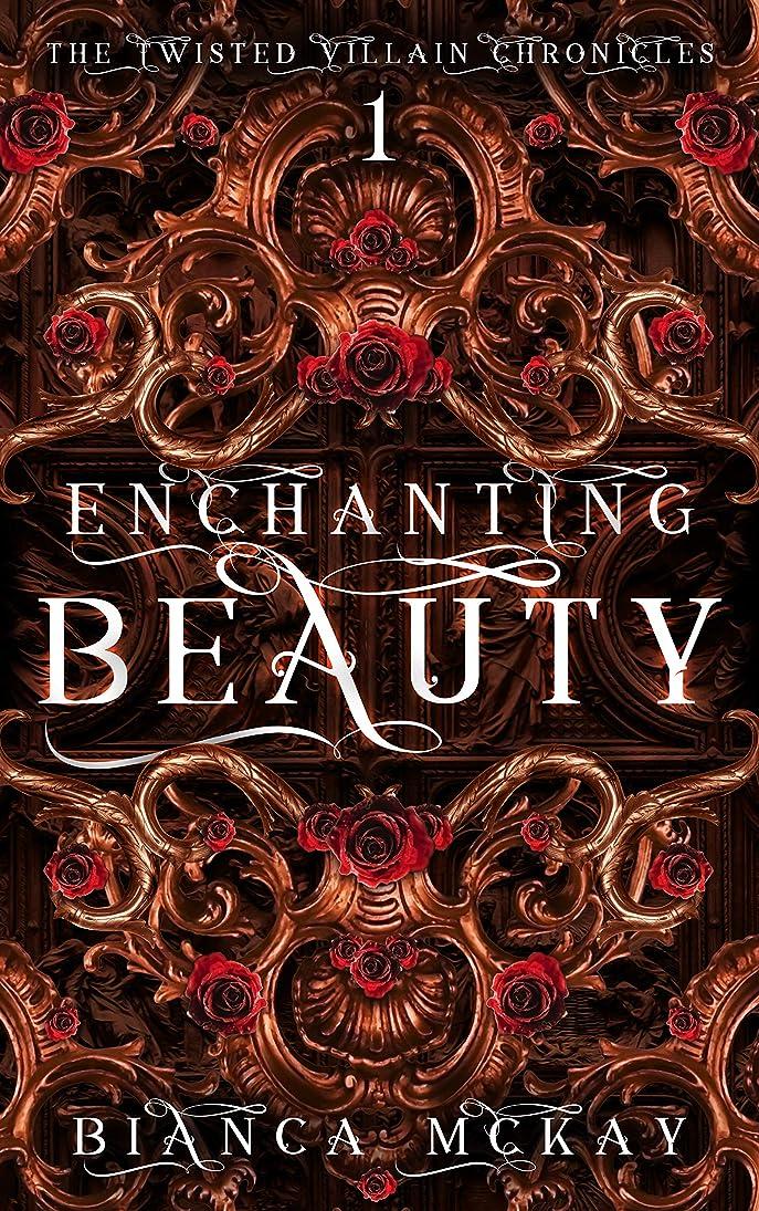 すべて湿度瞑想的Enchanting Beauty: A Twisted Retelling of Beauty and the Beast (The Twisted Villain Chronicles Book 1) (English Edition)