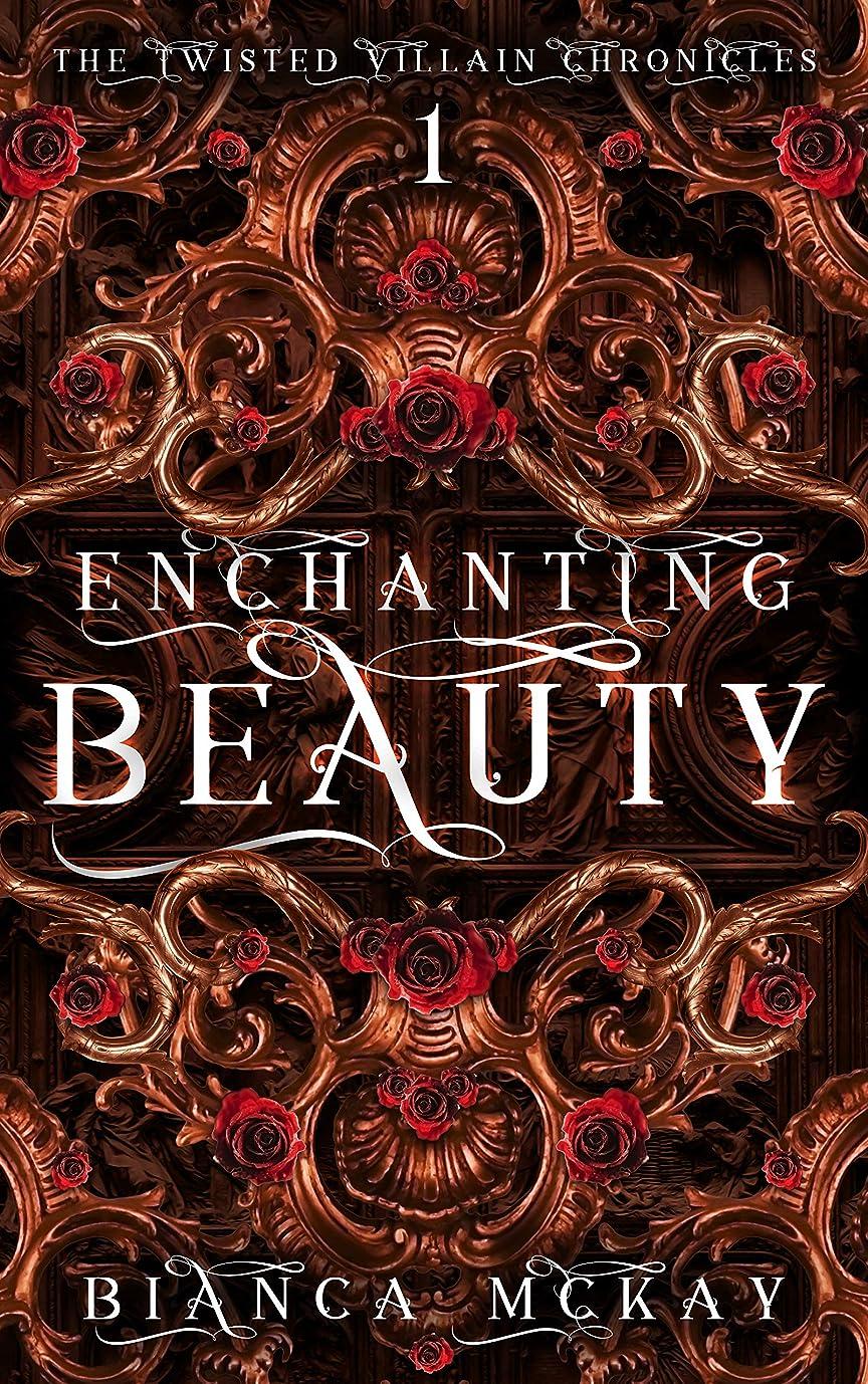 マダム支店夜Enchanting Beauty: A Twisted Retelling of Beauty and the Beast (The Twisted Villain Chronicles Book 1) (English Edition)