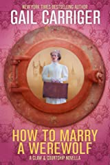 How to Marry a Werewolf: A Claw & Courtship Novella Kindle Edition