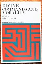 Divine Commands and Morality (Readings in Philosophy S.)