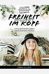 Freiheit beginnt im Kopf - Special Edition: Impulse für ein Leben nach eigenen Regeln Kindle Ausgabe