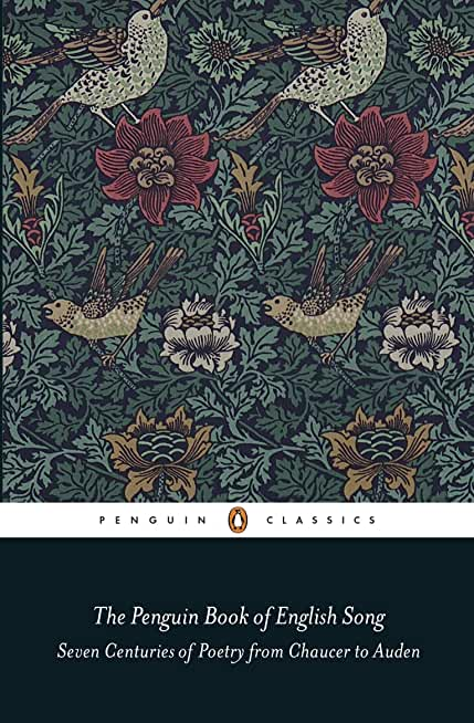 The Penguin Book of English Song: Seven Centuries of Poetry from Chaucer to Auden (Penguin Classics) (English Edition)