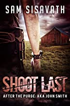 Shoot Last (After The Purge: AKA John Smith, Book 3)