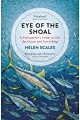 Eye of the Shoal: A Fishwatcher's Guide to Life, the Ocean and Everything (English Edition) eBook Kindle