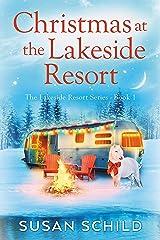 Christmas at the Lakeside Resort: The Lakeside Resort Series Book 1 Kindle Edition