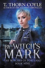 By Witch's Mark (The Witches of Portland Book 9) Kindle Edition