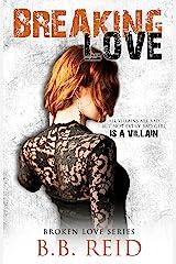 Breaking Love (Broken Love Book 4) Kindle Edition