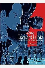 Avec edouard luntz - le cineaste des âmes inquietes Hardcover