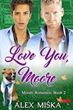 Love You, Moore (Moore Romance Book 2)