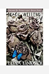 Make Willing the Prey (Dreams by Streetlight Book 0) Kindle Edition
