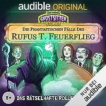 Das rätselhafte Rollenspiel. Die phantastischen Fälle des Rufus T. Feuerflieg 7: Ghostsitter Stories