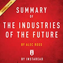 Summary of: The Industries of the Future: by Alec Ross | Includes Analysis