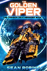 The Golden Viper: An Epic Space Opera/Time Travel Adventure (The Crimson Deathbringer Series Book 2) Kindle Edition