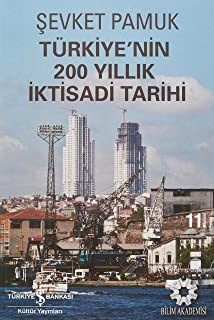 TÜRKİYENİN 200 YILLIK İKTİSADİ TARİHİ