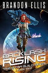 Backlash Rising (The Star Guild Saga Book 2) Kindle Edition