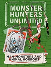 Man-Monsters and Animal Horrors #3 (Monster Hunters Unlimited Book 4)