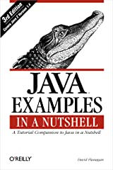Java Examples in a Nutshell: A Tutorial Companion to Java in a Nutshell (In a Nutshell (O'Reilly)) Kindle Edition