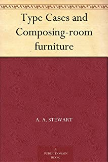 Type Cases and Composing-room furniture