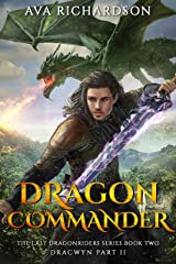 Dragon Commander (The Last Dragonriders Series Book 2) Kindle Edition