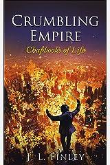 Crumbling Empire: Chapbooks of Life Kindle Edition