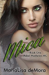 Mica: Book 1 in the Rebel Wayfarers MC saga