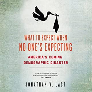 What to Expect When No One's Expecting: America's Coming Demographic Disaster