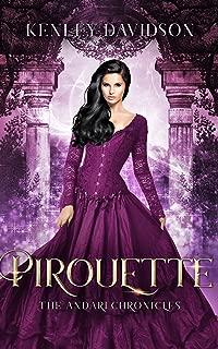 Pirouette: A Retelling of The Twelve Dancing Princesses (The Andari Chronicles Book 3)