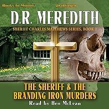 The Sheriff and the Branding Iron Murders: Sheriff Charles Matthews Series, Book 2