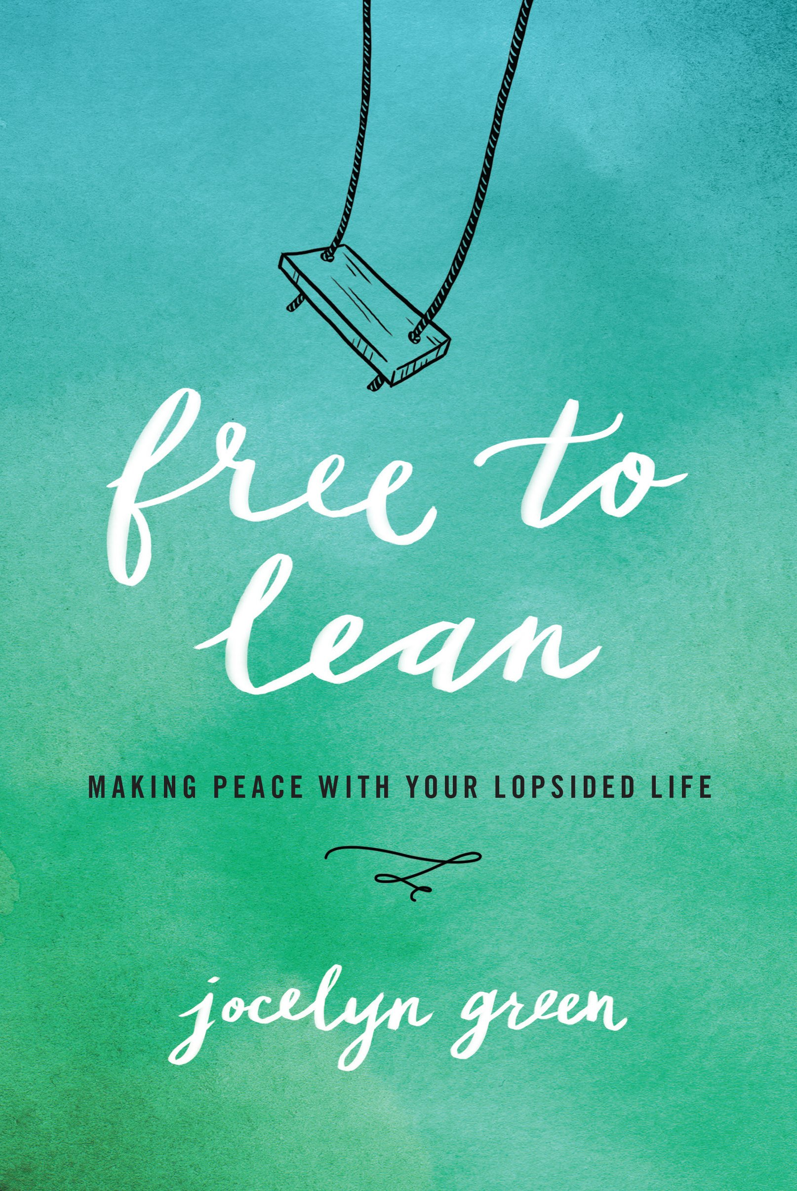 Image OfFree To Lean: Making Peace With Your Lopsided Life