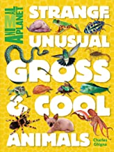 Strange, Unusual, Gross & Cool Animals (An Animal Planet Book)
