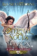 The Eternal Souls Season (A Game of Lost Souls Book 6)