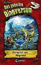 Das geheime Dinoversum 18 - Eoraptor am Abgrund (German Edition)