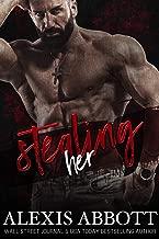 Stealing Her: A Dark Romance (Alexis Abbott's Hostages Book 4)