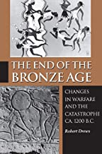 The End of the Bronze Age: Changes in Warfare and the Catastrophe ca. 1200 B.C. - Third Edition