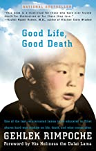Good Life, Good Death: One of the Last Reincarnated Lamas to Be Educated in Tibet Shares Hard-Won Wisdom on Life, Death, and What Comes After