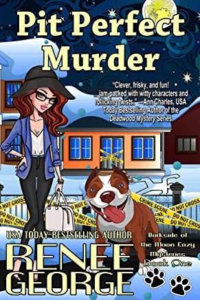 Pit Perfect Murder (A Barkside of the Moon Cozy Mystery Book 1)