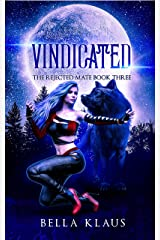Vindicated (The Rejected Mate Book 3) (English Edition) Format Kindle