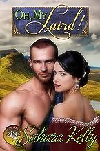 Oh My Laird!: A Risqué Regency Romance (Regency Rascals Book 4)