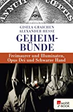 Geheimbünde: Freimaurer und Illuminaten, Opus Dei und Schwarze Hand (German Edition)