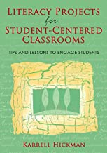 Literacy Projects for Student-Centered Classrooms: Tips and Lessons to Engage Students