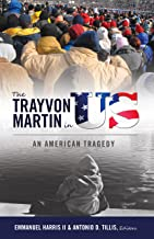 The Trayvon Martin in US: An American Tragedy (Black Studies and Critical Thinking Book 79)