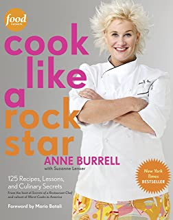 Cook Like a Rock Star: 125 Recipes, Lessons, and Culinary Secrets: A Cookbook