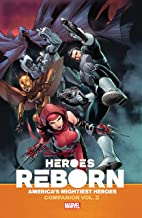 Heroes Reborn: America's Mightiest Heroes Companion Vol. 2 (Heroes Reborn (2021))