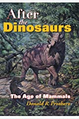 After the Dinosaurs: The Age of Mammals Kindle Edition