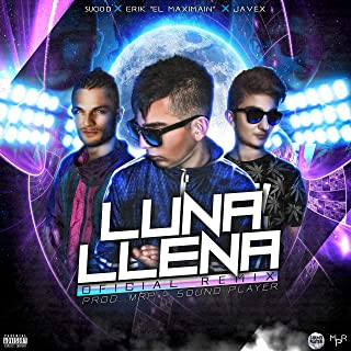 Luna Llena (feat. Sucio D & Javex) (Remix) [Explicit]