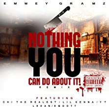 Nothing You Can Do About It! Remix [Explicit]