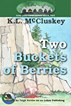 Two Buckets of Berries (Kirk Lake Camp Book 2) (English Edition)