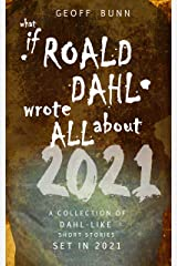 """what if ROALD DAHL wrote all about 2021...: """"Terribly good and horribly pertinent"""", Stephen Fry (English Edition) Format Kindle"""