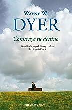 Construye tu destino: Manifiesta tu yo íntimo y realiza tus aspiraciones (Spanish Edition)